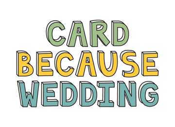 Card Because Wedding