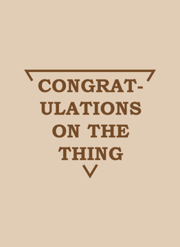 Congratulations On The Thing
