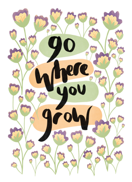Go Where You Grow