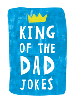 King Of The Dad Jokes