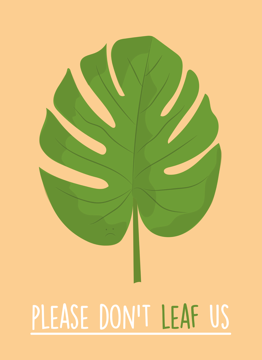 Please Don't Leaf Us
