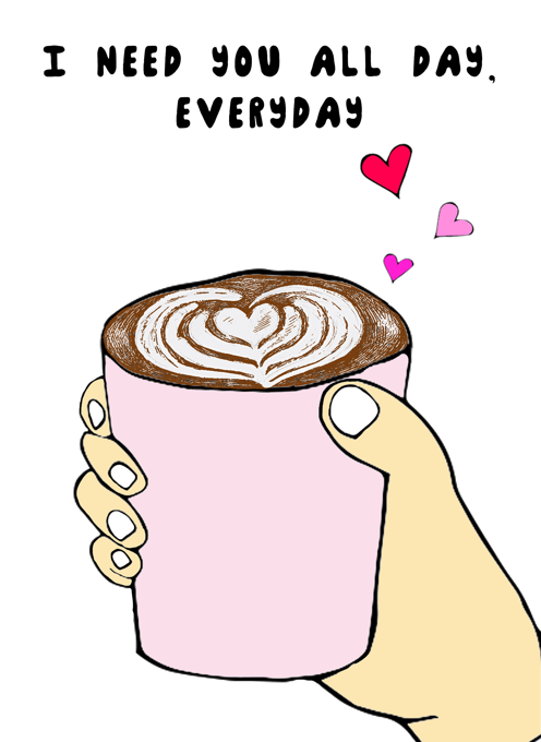 All Day...Everyday...Coffee Lover