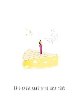 Brie-cause Cake Is So Last Year