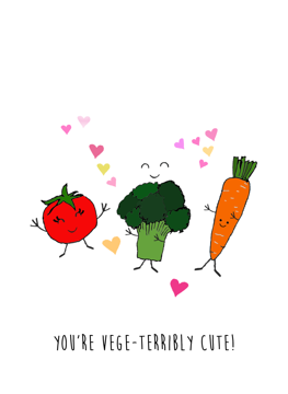 You Are Vege-terribly Cute