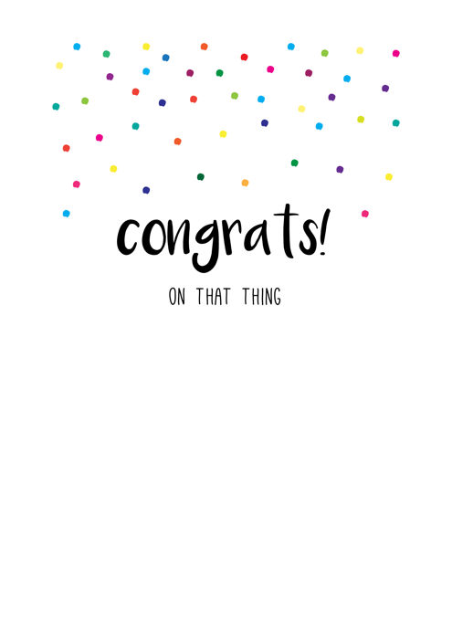 Congrats On That Thing