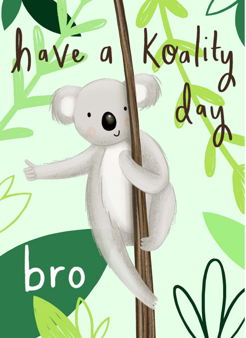 Have A Koality Day Bro