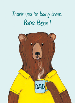 Thank You For Being There Papa Bear