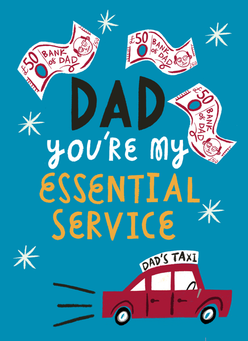 Dad, You're My Essential Service
