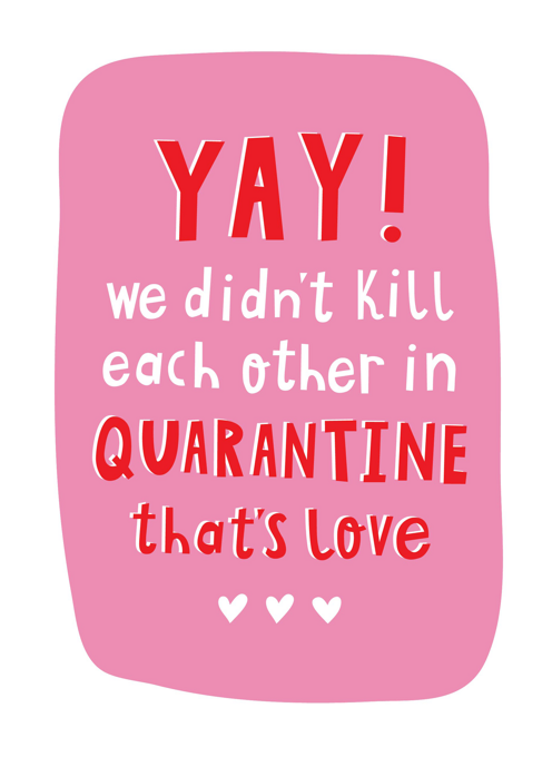 We Didn't Kill Each Other In Quarantine That's Love