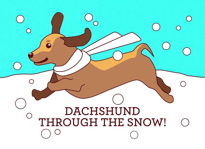 Dachshund through the snow!