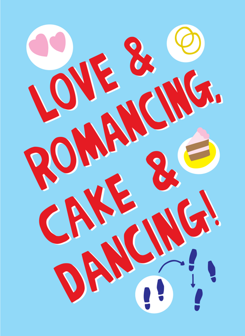 Love And Romancing, Cake And Dancing