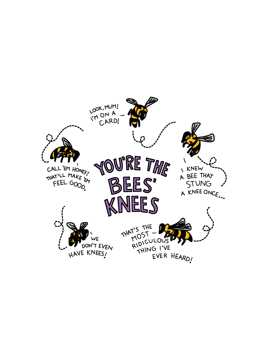 You're The Bees' Knees