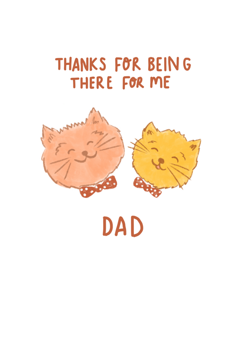 Thanks For Being There For Me Dad!