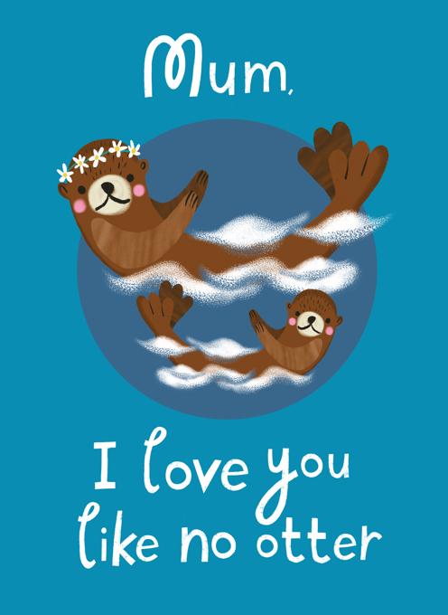 Mum, I Love You Like No Otter