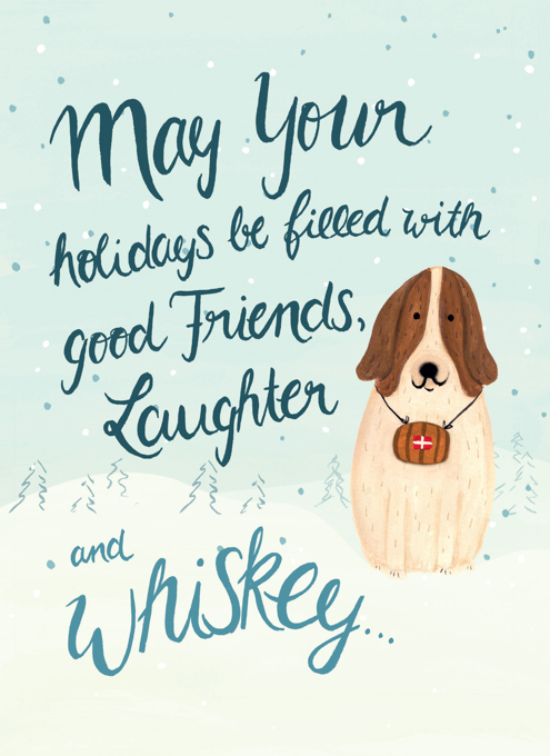 Friends, Laughter and Whiskey - Happy Holidays