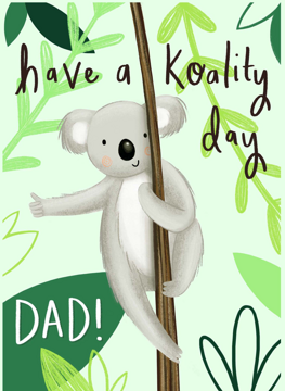 Have A Koality Day Dad