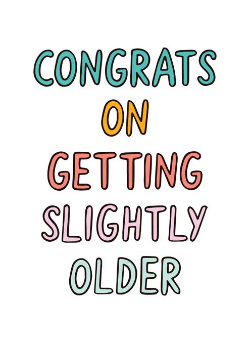 Slightly Older