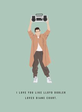 Say Anything Lloyd Dobler Love