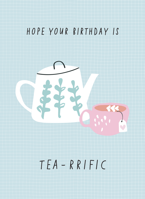 Hope Your Birthday Is Tea-rrific