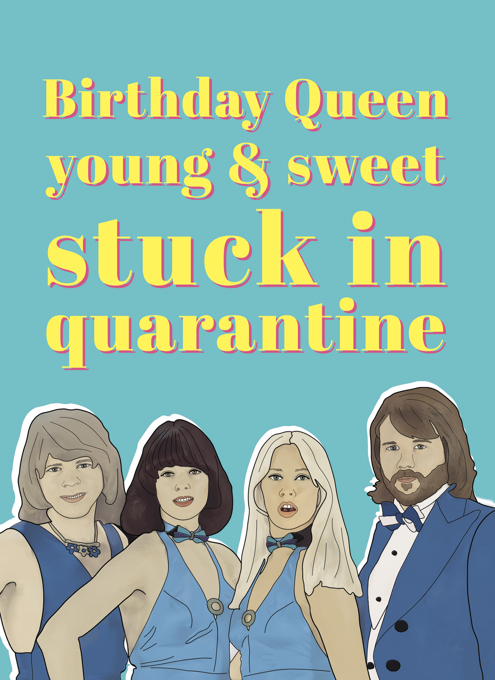 Abba Birthday Queen Stuck In Quarantine