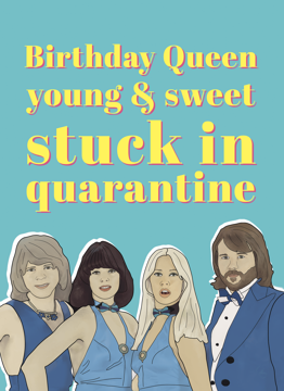 Abba Birthday Queen Stuck In Quarantine