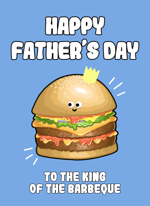 Happy Father's Day To The King of the Barbeque