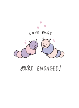 You're Engaged Love Bugs