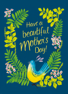 Have A Beautiful Mother's Day