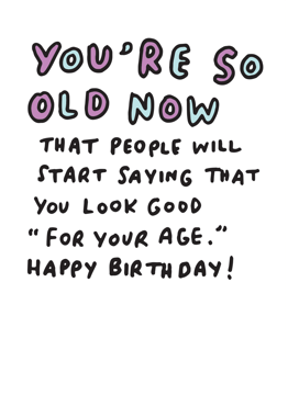 You're So Old Now