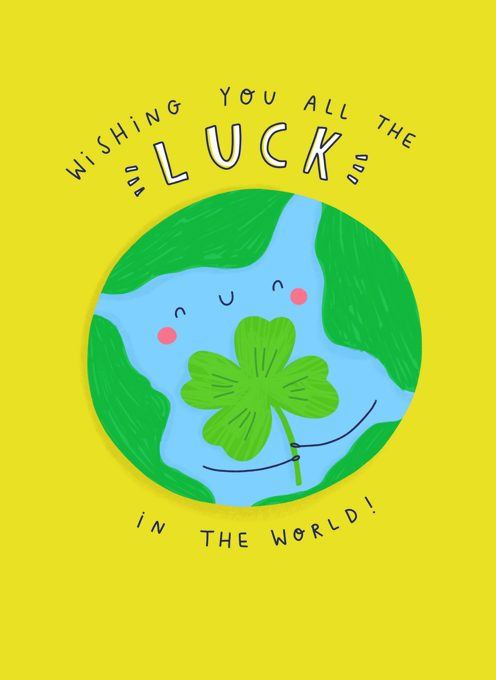 Wishing You All The Luck In The World!