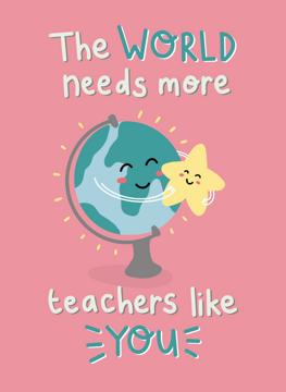 The world Needs More Teachers!
