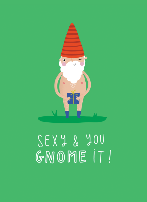Sexy And You Gnome It!