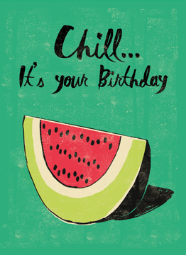Chill Birthday Watermelon